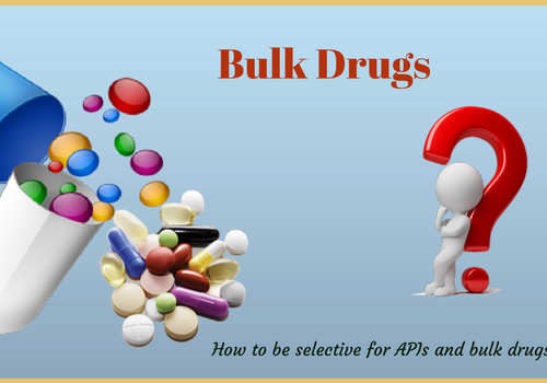 How You Can Be Selective For API or Bulk Drugs Suppliers?