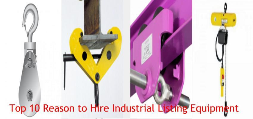 Top 10 Reasons That Make Industrial Lifting Equipment Hiring Worth - Bishop Lifting Equipment
